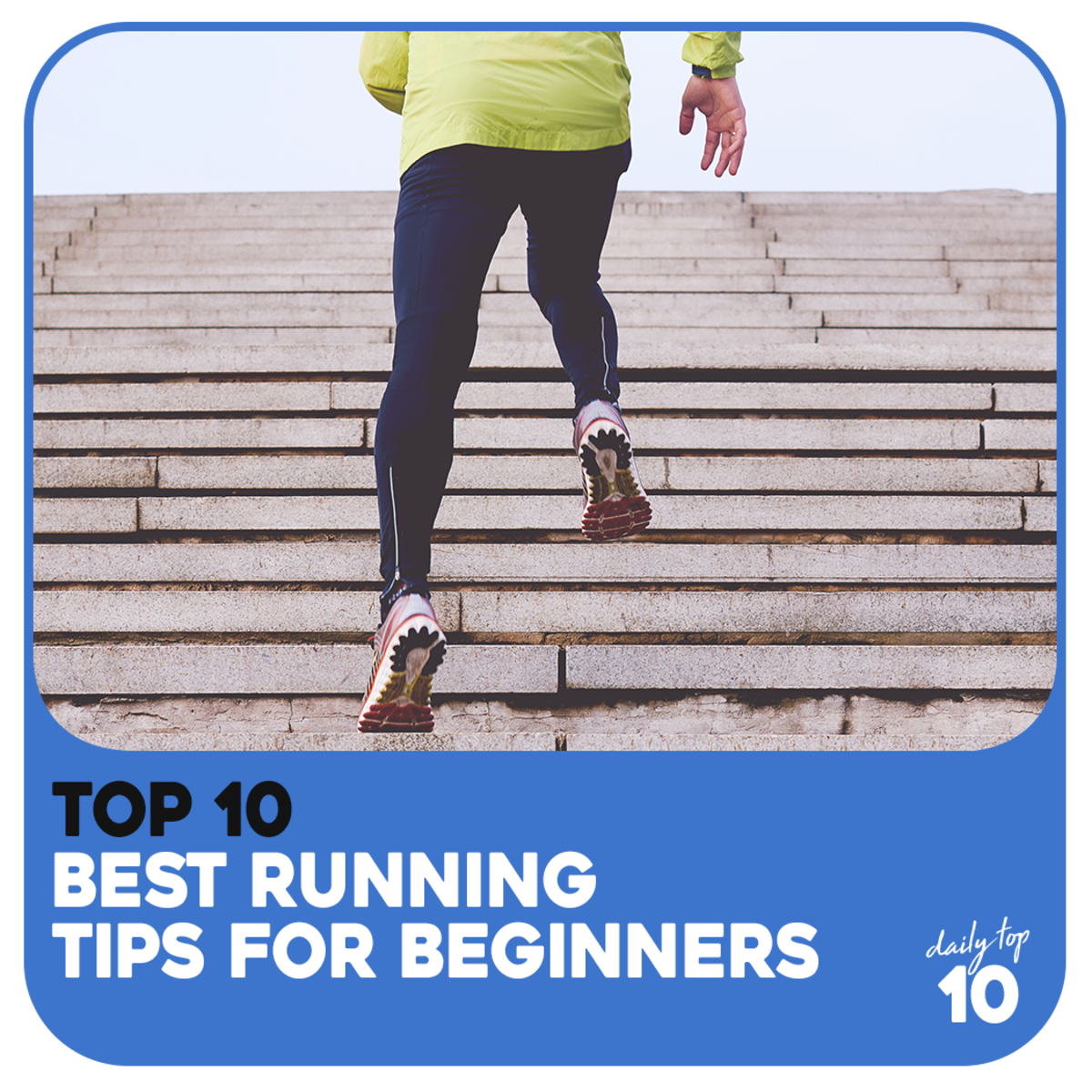 Top 10 Best Running Tips for Beginners with Pictures!