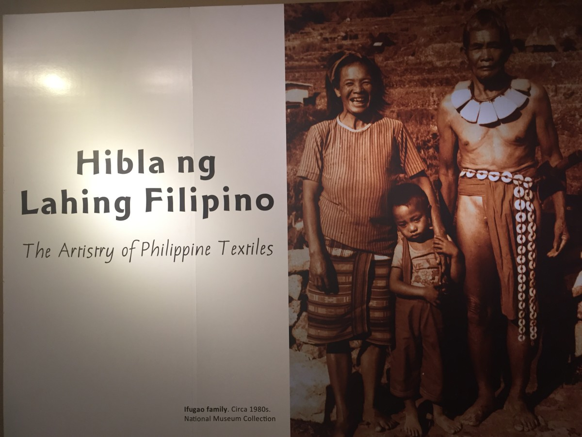 """Hibla ng Lahing Filipino:"" The Artistry of Philippine Textiles"