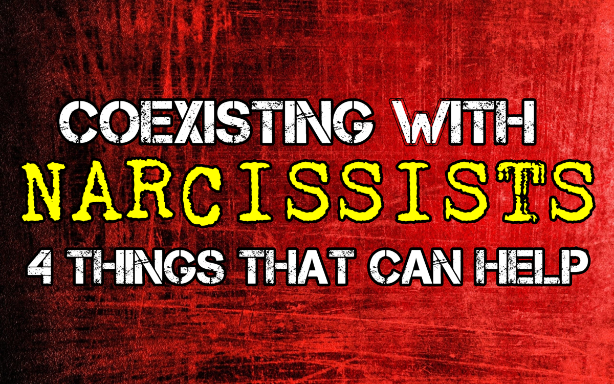 Coexisting With Narcissists: 4 Things That Can Help