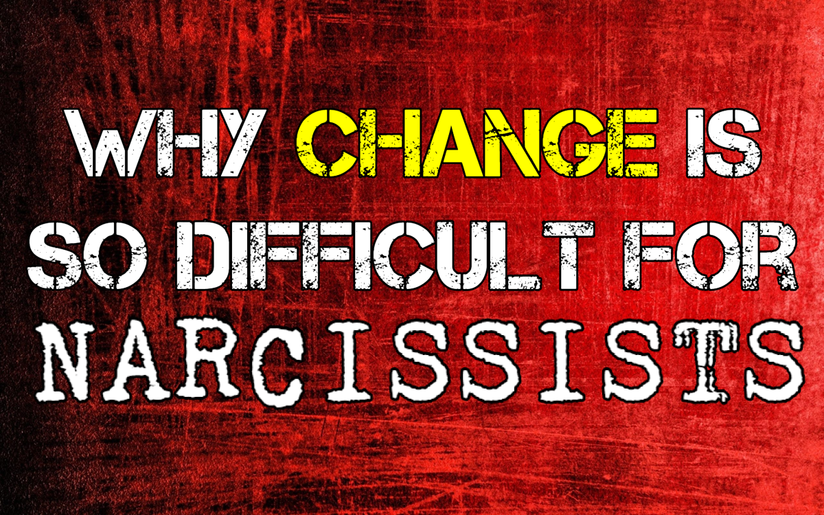 Why Change Is So Difficult For Narcissistic People