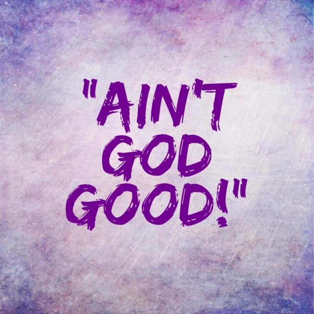 aint-god-good