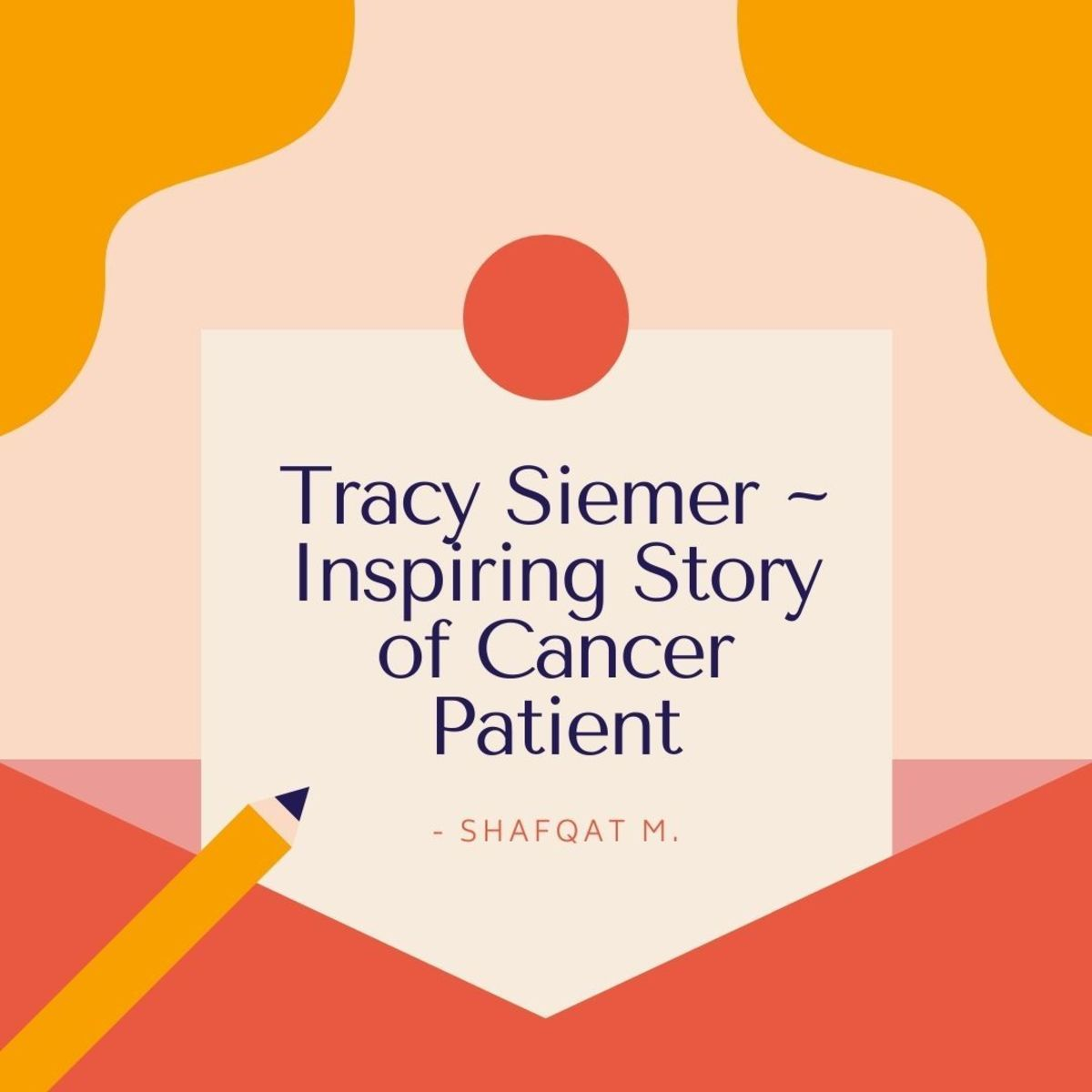 Tracy Siemer ~ Inspiring Story of Cancer Patient