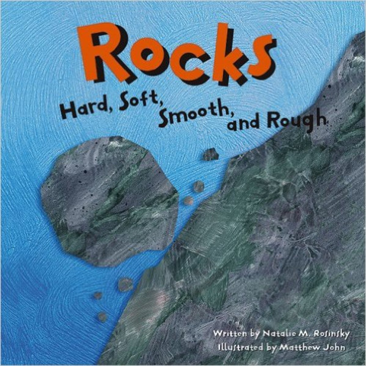 Hard, Soft, Smooth, and Rough (Amazing Science (Picture Window)) by Rosinsky, Natalie M.