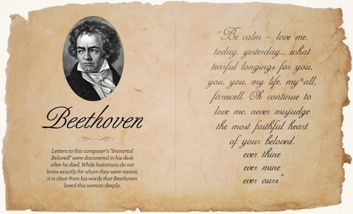 "Letter to this composer's ""Immortal Beloved"" were discovered in his desk after he died. While historians do not know exactly for whom they were meant, it is clear from his words that Beethoven loved this women deeply."