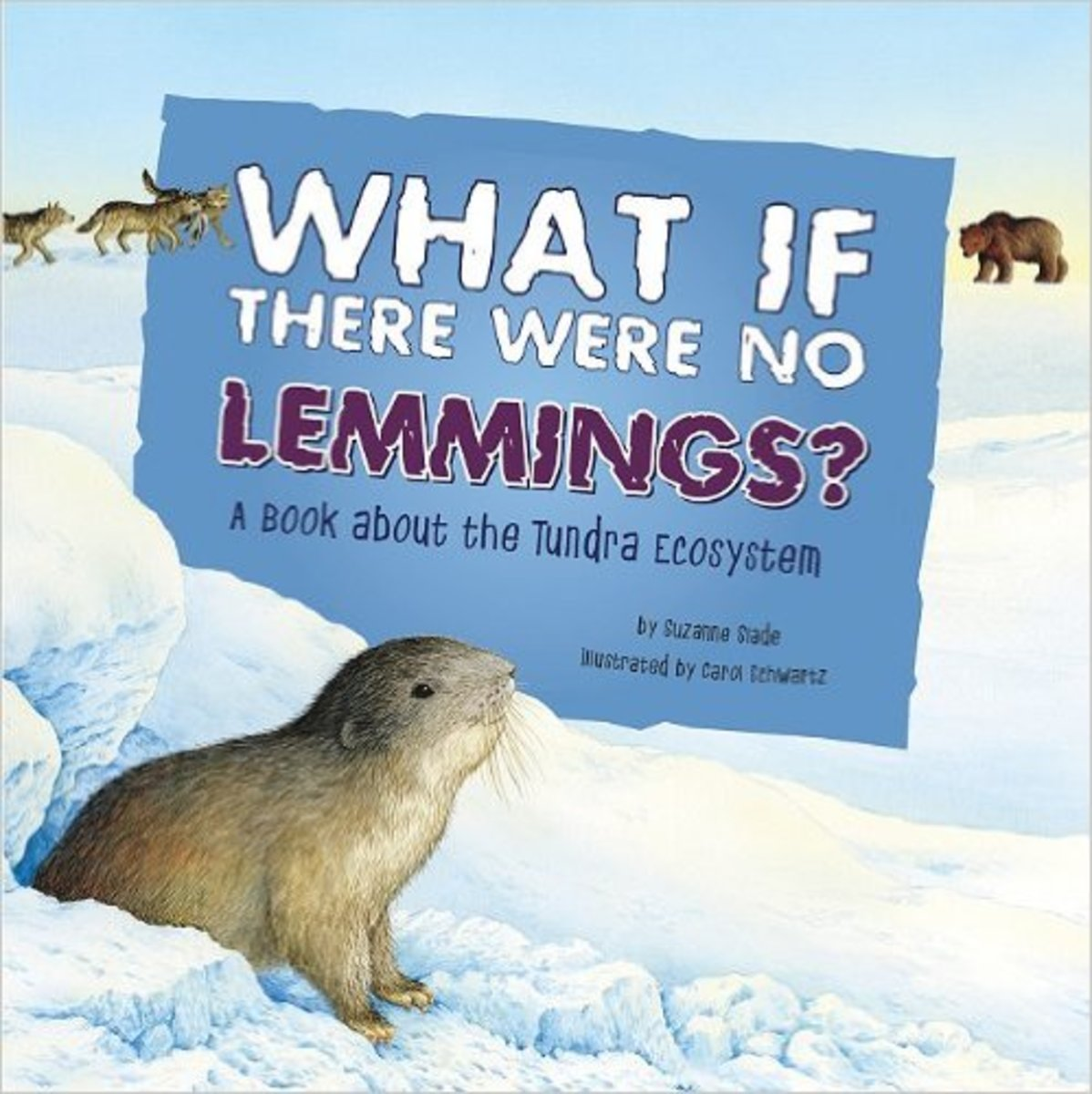 What If There Were No Lemmings?: A Book About the Tundra Ecosystem (Food Chain Reactions) by Suzanne Slade