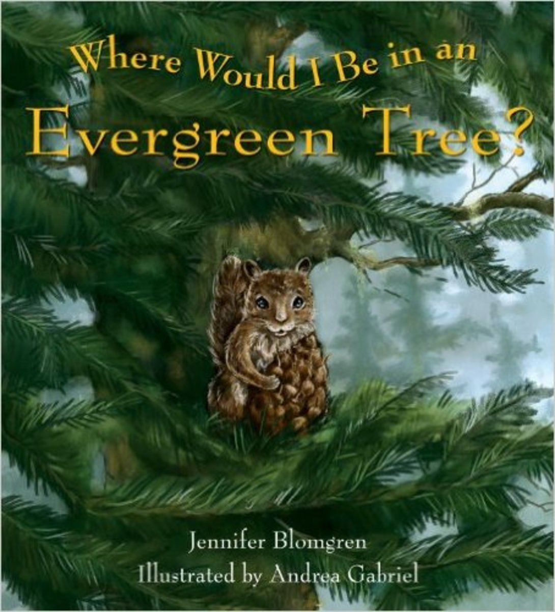 Where Would I Be in an Evergreen Tree? by Jennifer Blomgren - Images are from amazon.com.