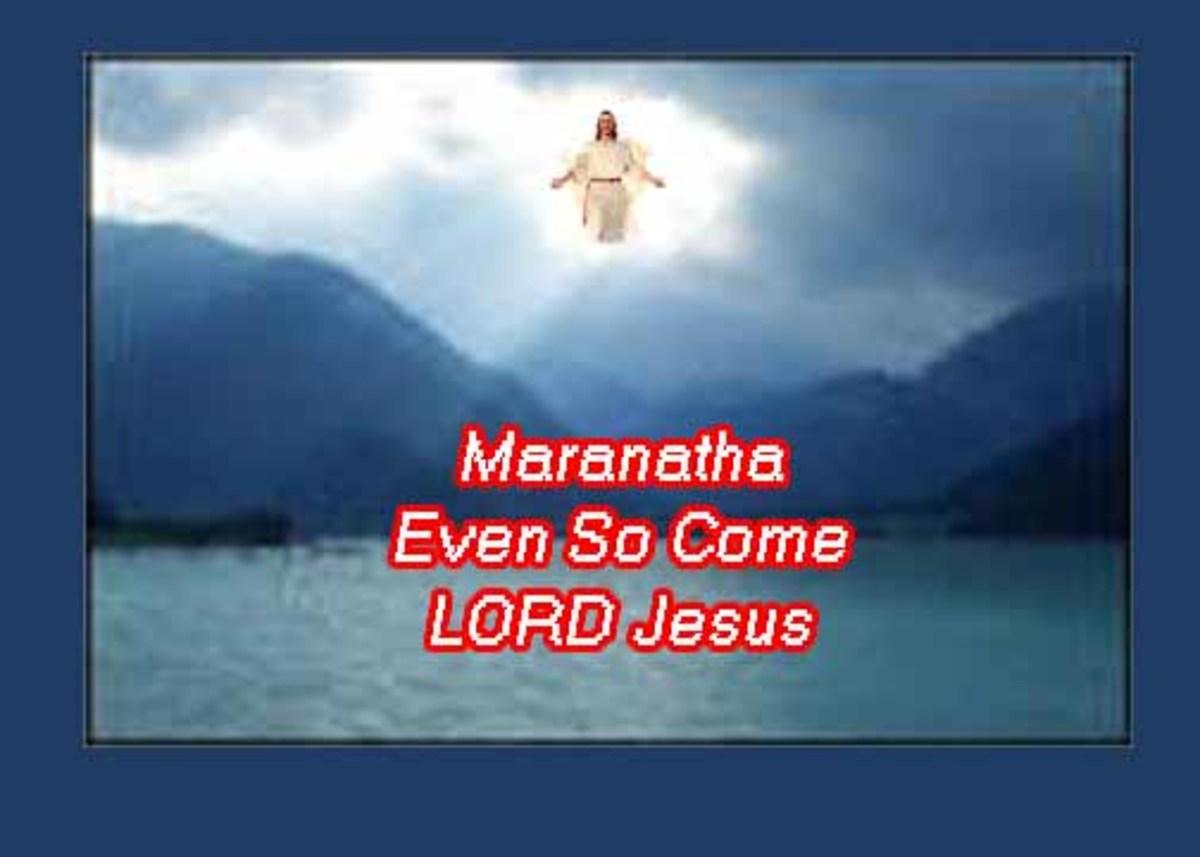 Maranatha - Even So Come, Lord Jesus
