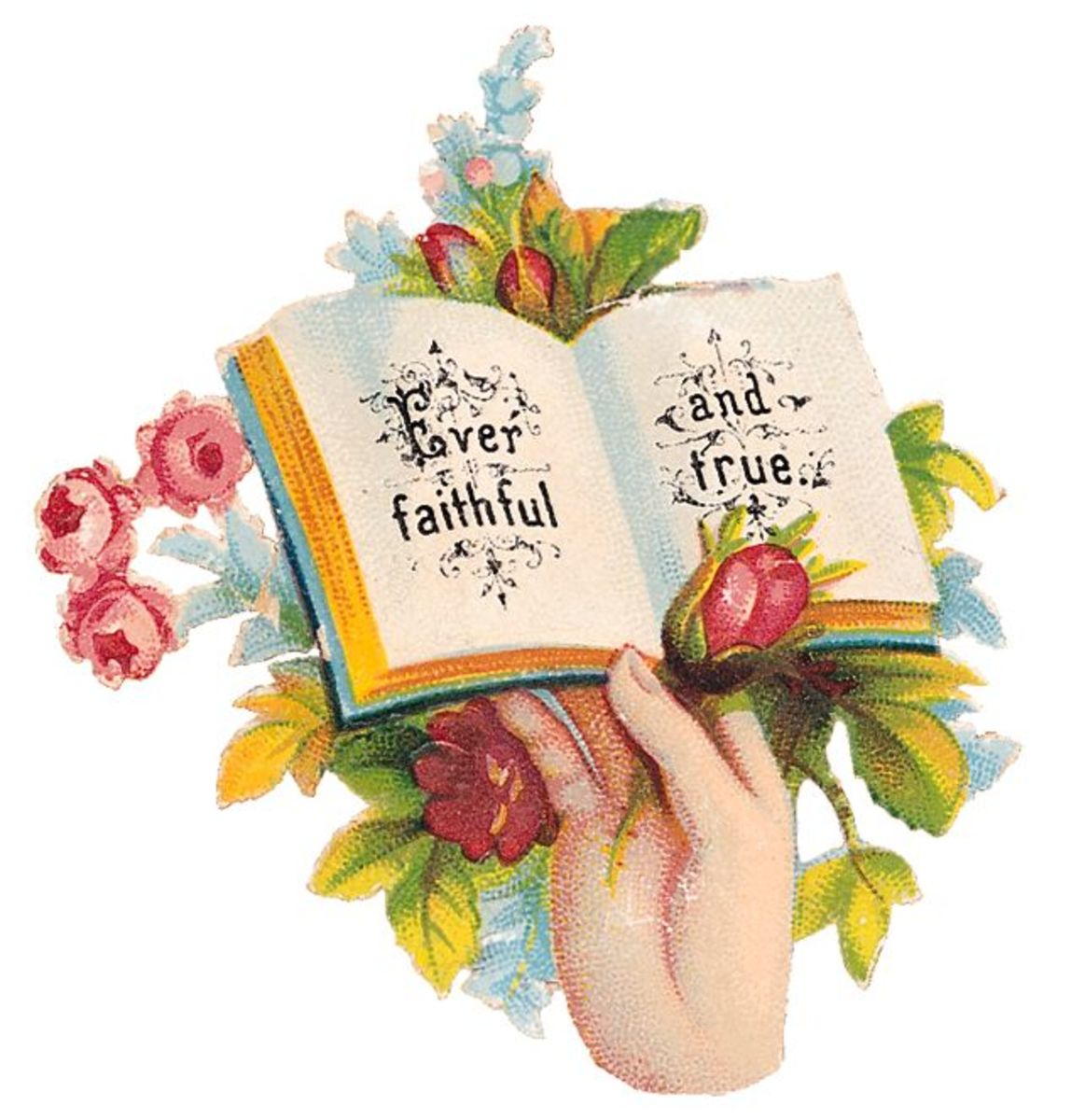 "Victorian hand holding an open book ""Ever faithful and true"""
