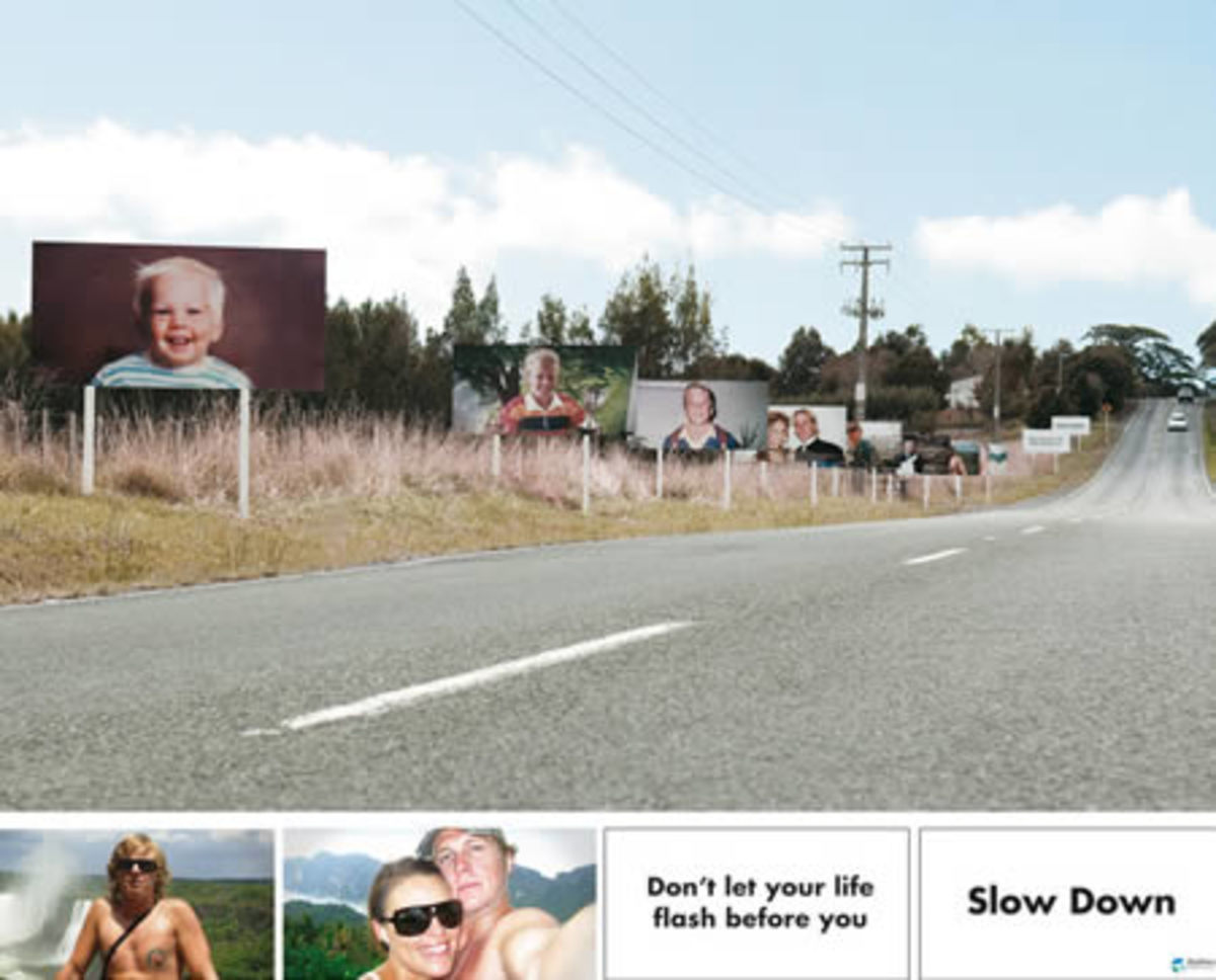 "Creative safe-driving billboard campaign by Saatchi in New Zealand. It shows a succession of family snapshots on roadside ads clustered closely together. ""Don't let your life flash before you,"" say the final boards. ""Slow down""."