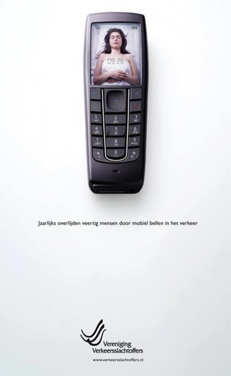 """Every year 40 people die using a mobile phone while driving."" Dutch Association of Traffic Victims campaign."