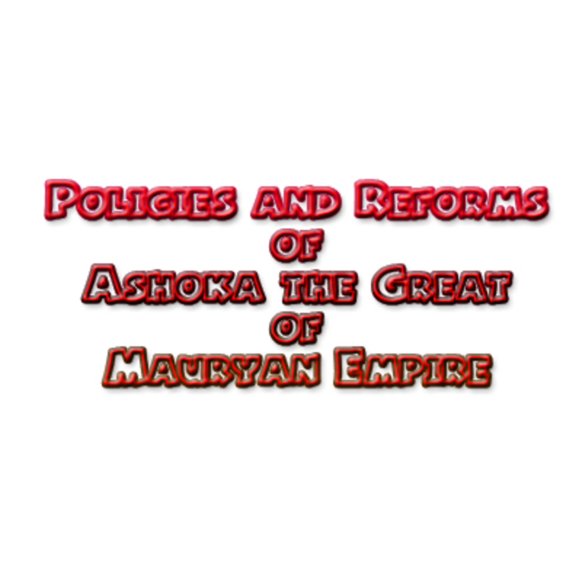 Policies and Reforms of Ashoka the Great of Mauryan Empire