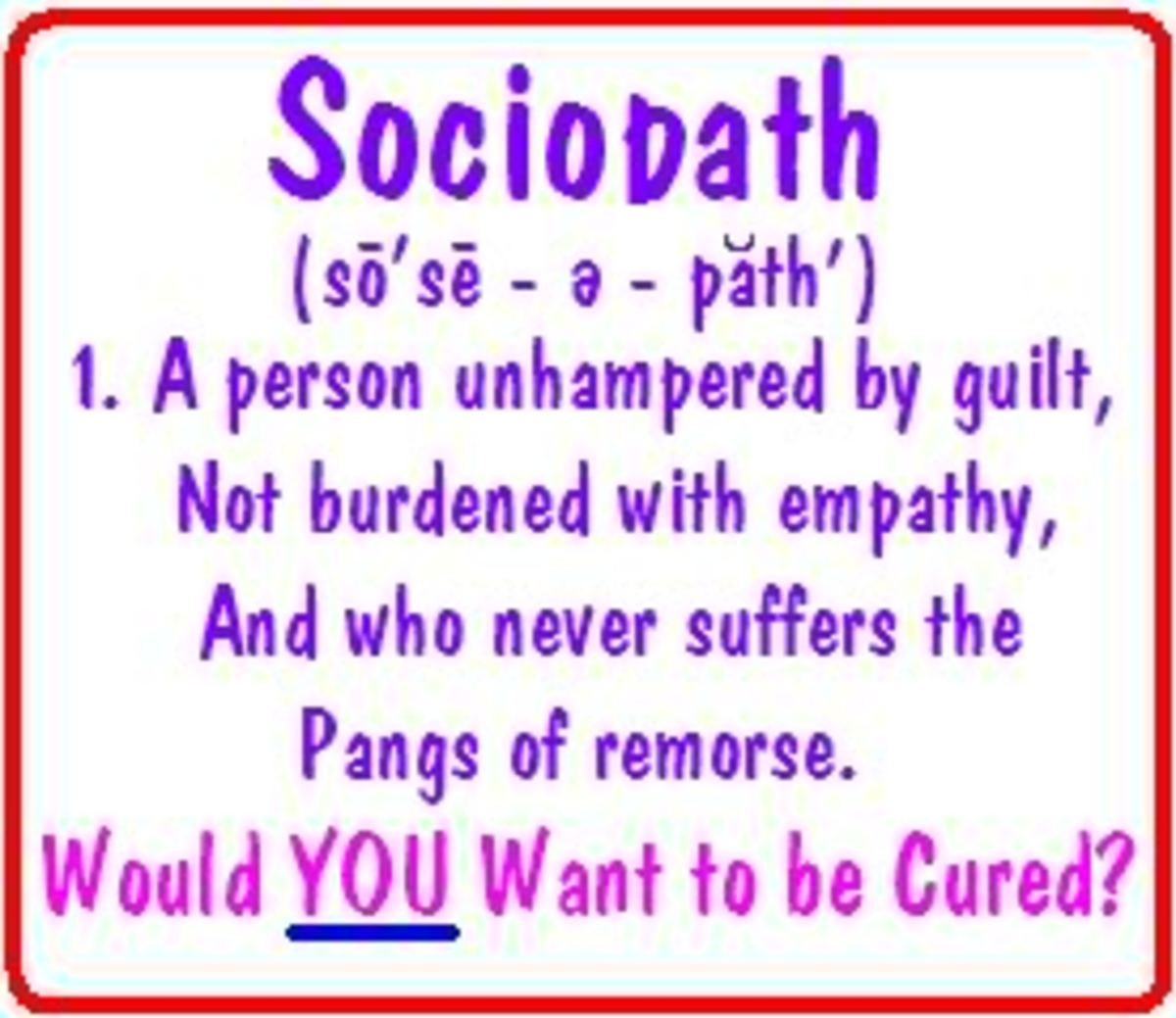 Sociopathic tendencies but not a sociopath