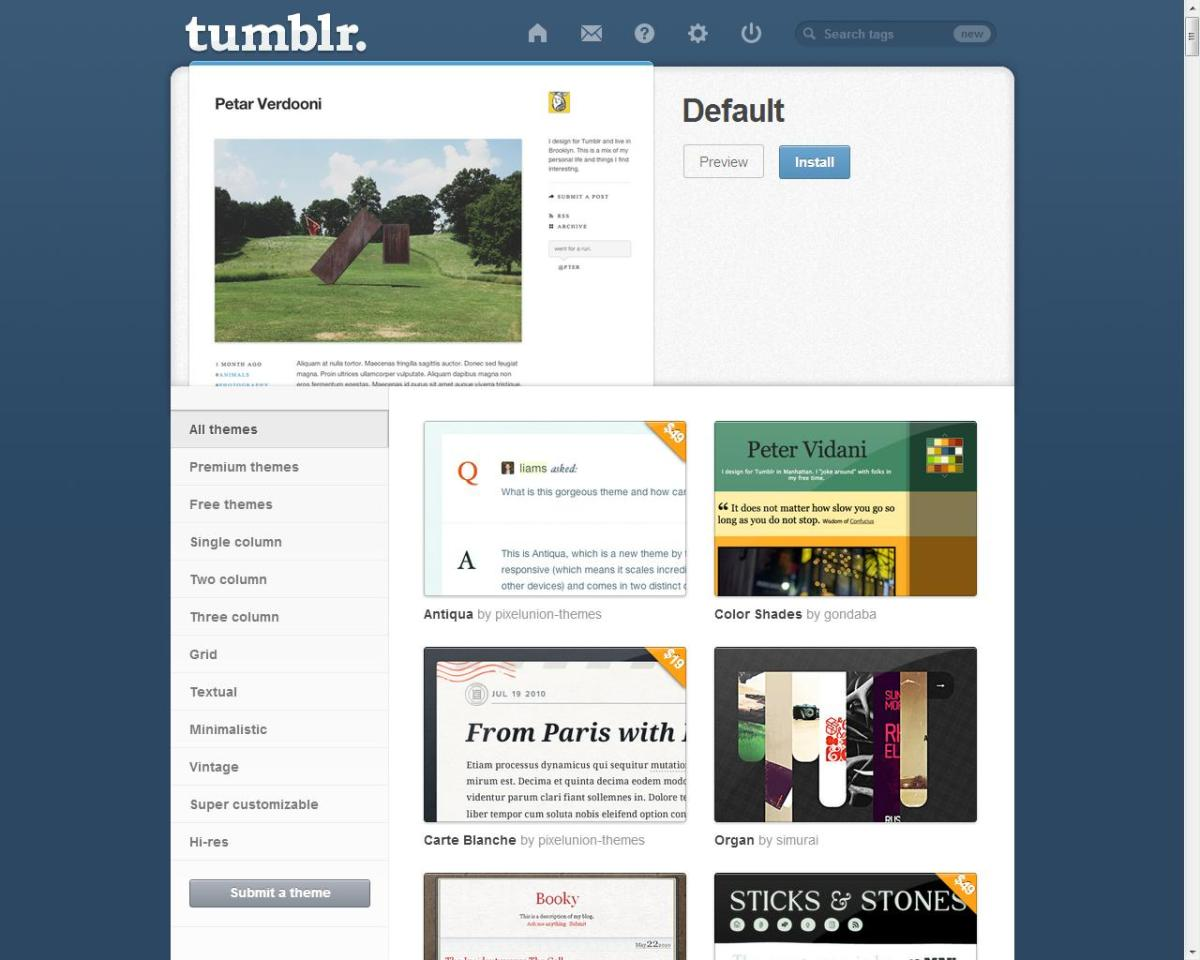 Tumblr has many free and pay-to-use themes available on the site.