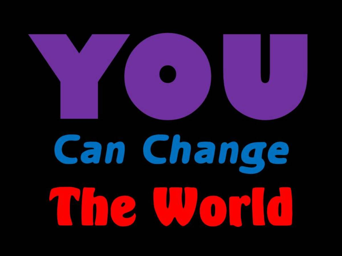Yes. YOU can change the world!