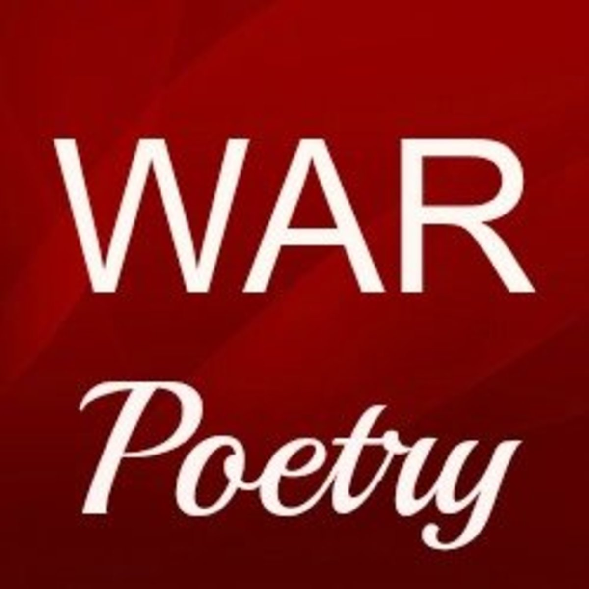 WAR POETRY | 50 Poems about War | Soldier Poems