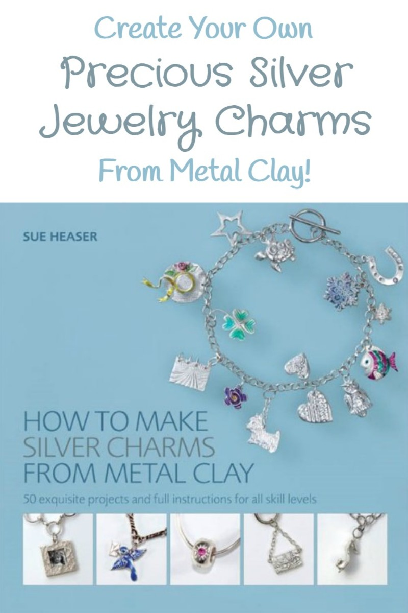 """Sue Heaser's book, """"How to Make Silver Charms from Metal Clay"""", shows how to create your own precious metal charm jewelry to wear or give as a special gift."""