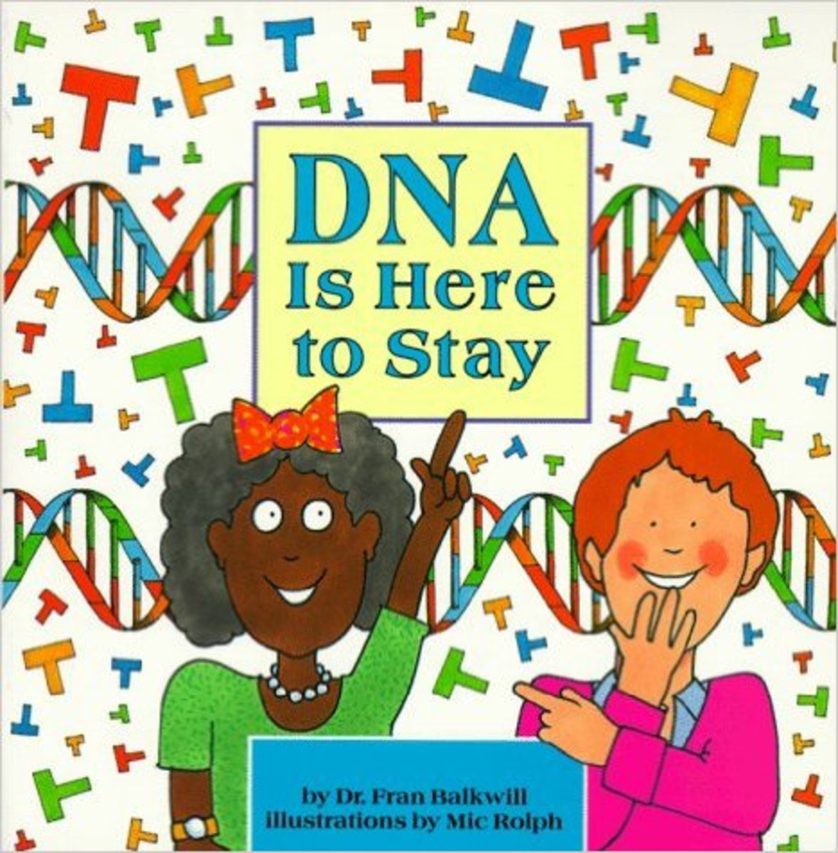 DNA is Here to Stay by Fran Balkwill