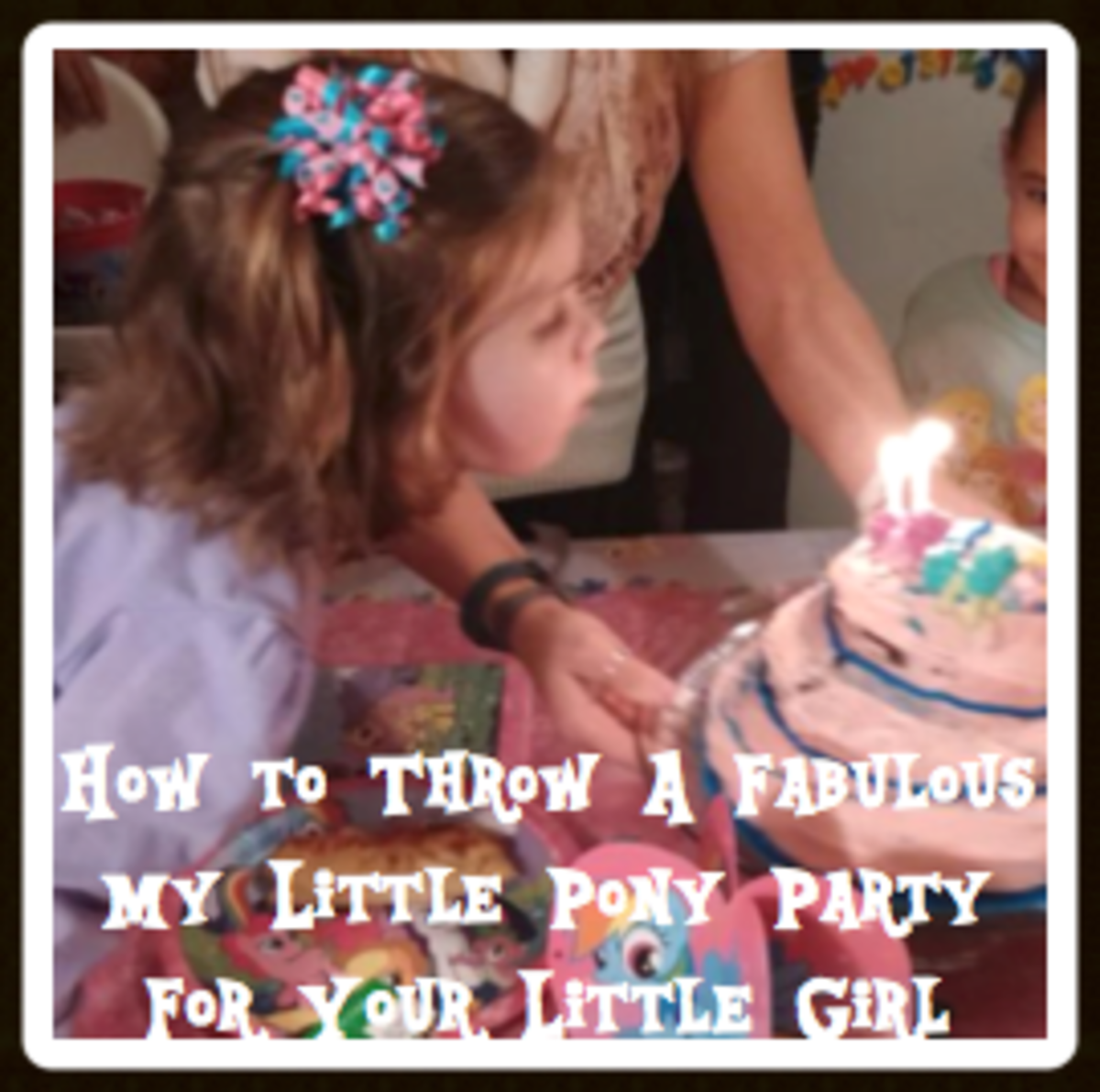 How to Throw a Fabulous My Little Pony Party for a Little Girl