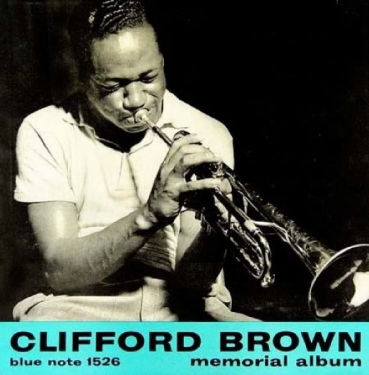 "Clifford Brown ""Memorial Album"" Blue Note Records BLP 1526 LP Vinyl Record (1956) Album Cover Design Reid Miles Photo by Francis Wolff"