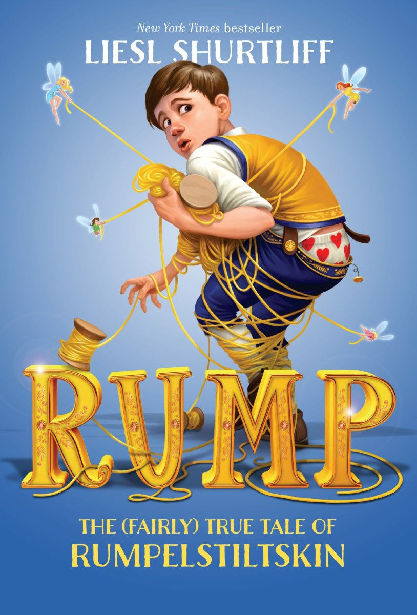Rump: The (Fairly) True Story of Rumpelstiltskin by Liesl Shurtliff