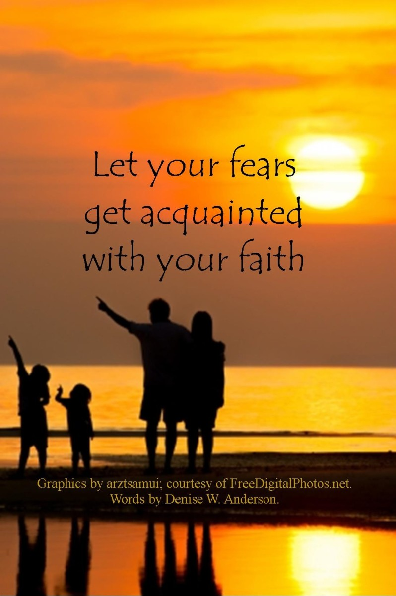 When we allow our fears to get acquainted with our faith, we are able to find hope.