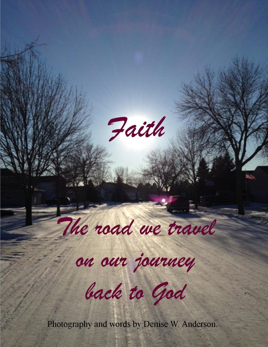 Faith is the only road that leads to peace.