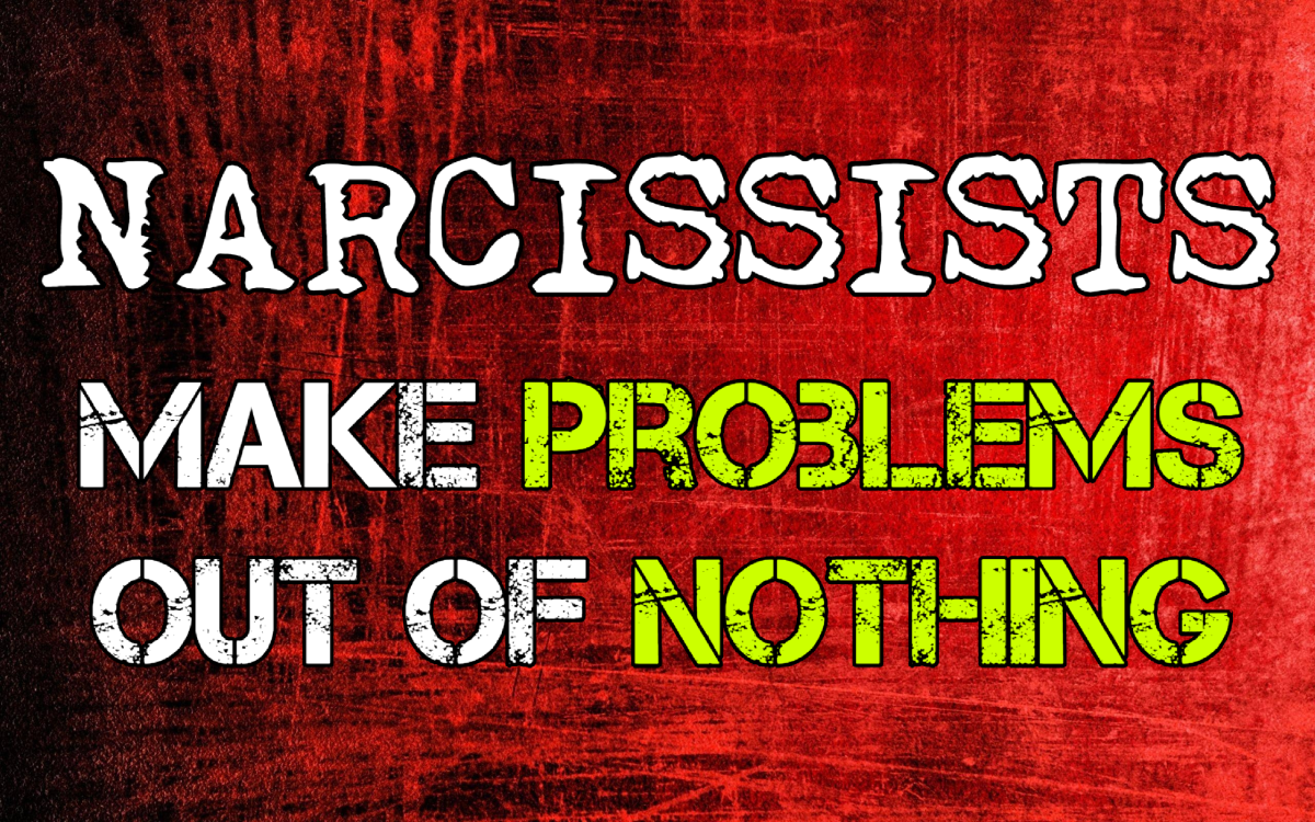 Narcissists Create Problems Out of Nothing