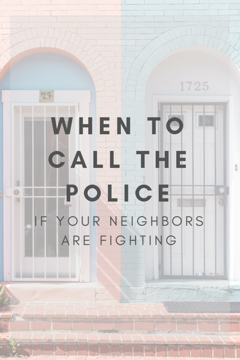 when-you-should-call-the-police-about-your-neighbors-fighting