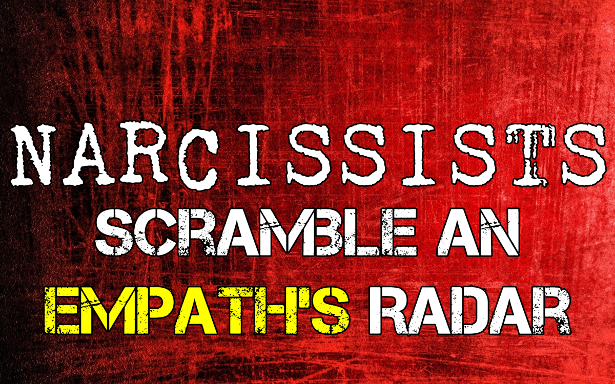 Narcissists Scramble an Empath's Radar