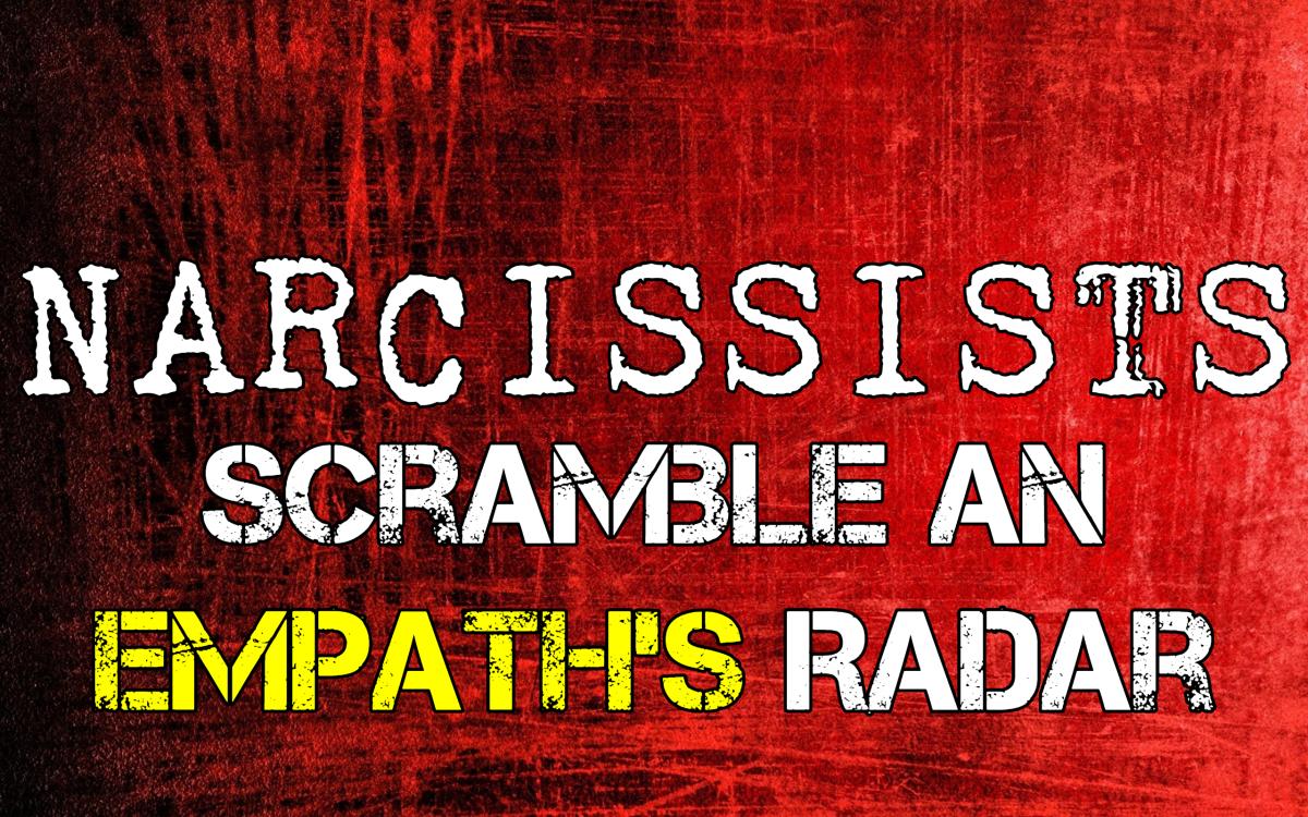 Narcissists Scramble an Empath's Radar