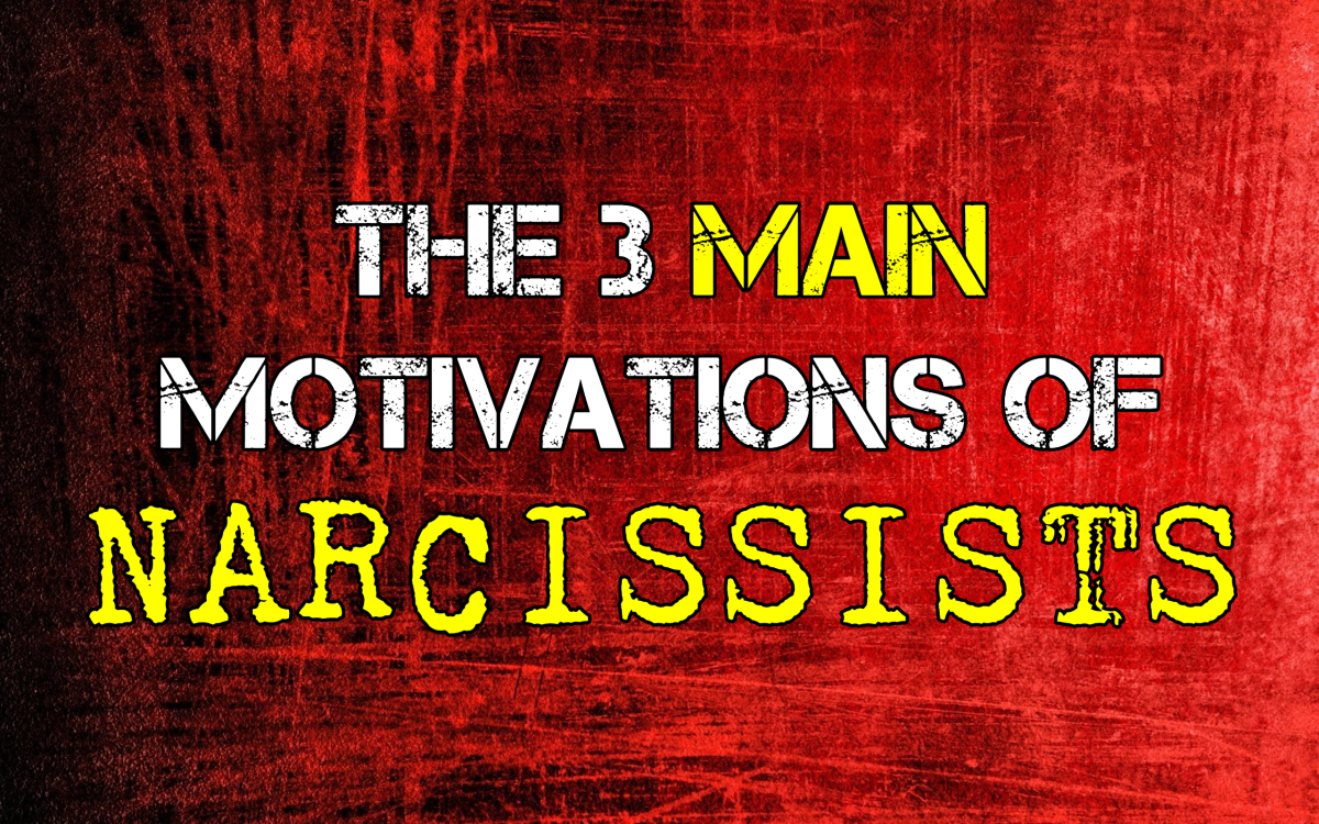 The 3 Main Motivations of Narcissists