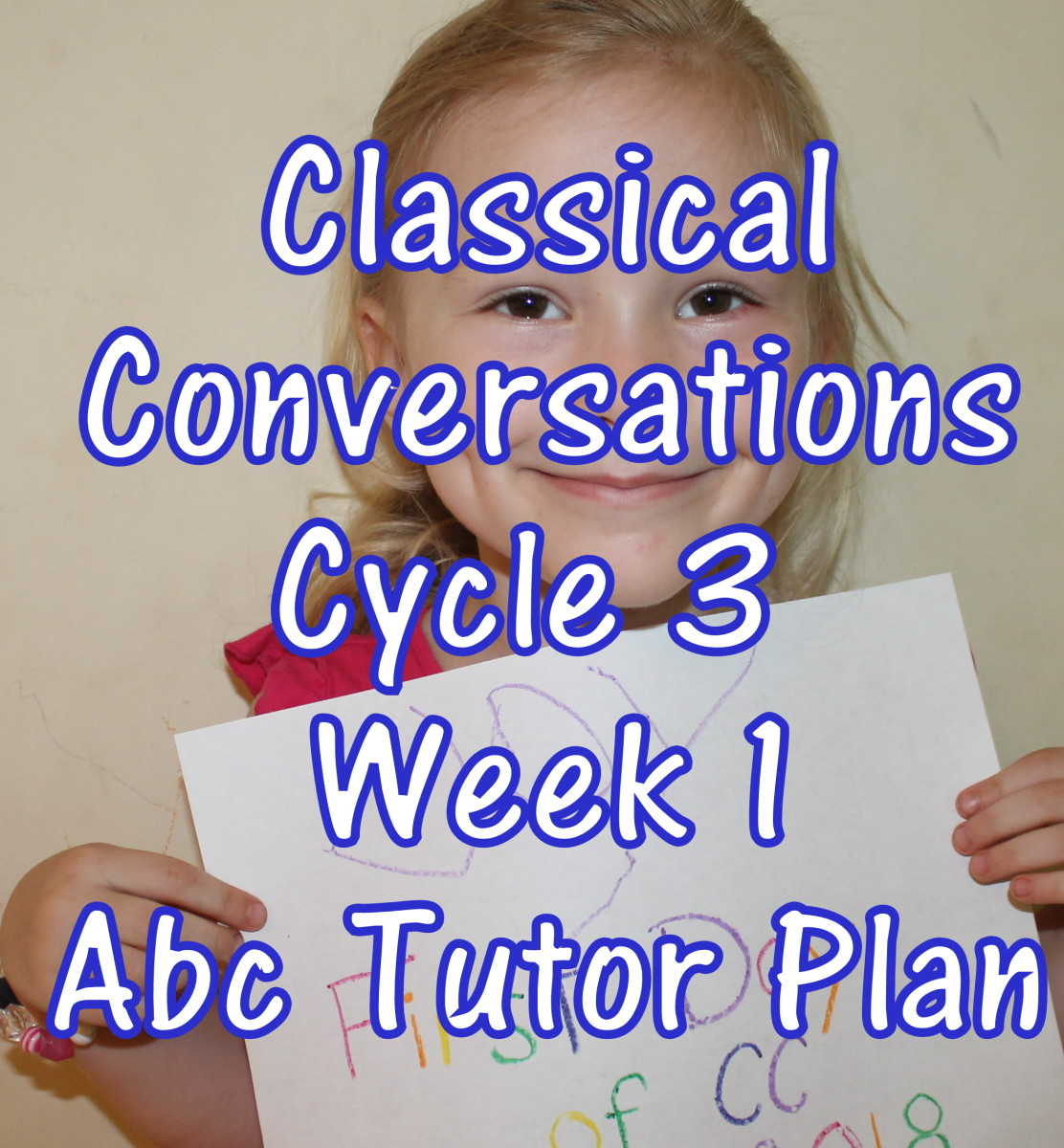 Classical Conversations CC Cycle 3 Week 1 Lesson for Abecedarians - CC C3W1