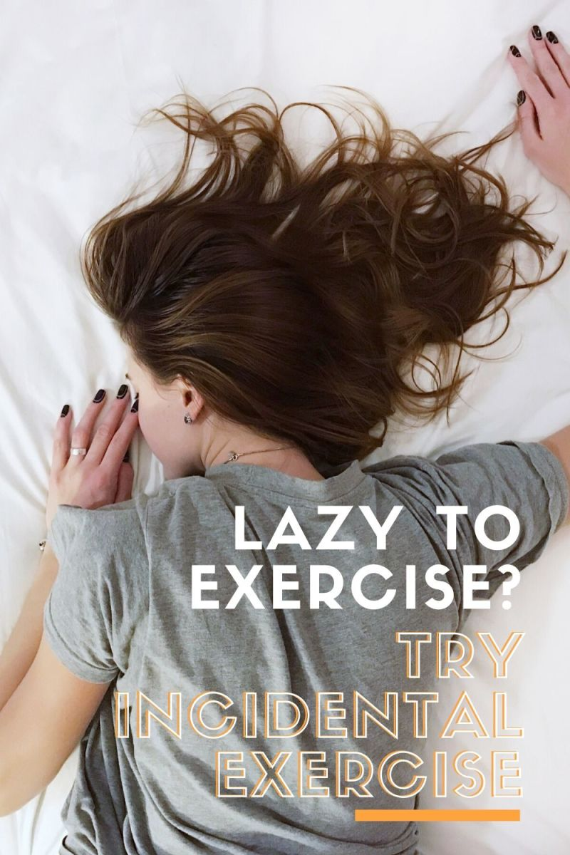 Hate to Exercise? Then Try Incidental Exercise