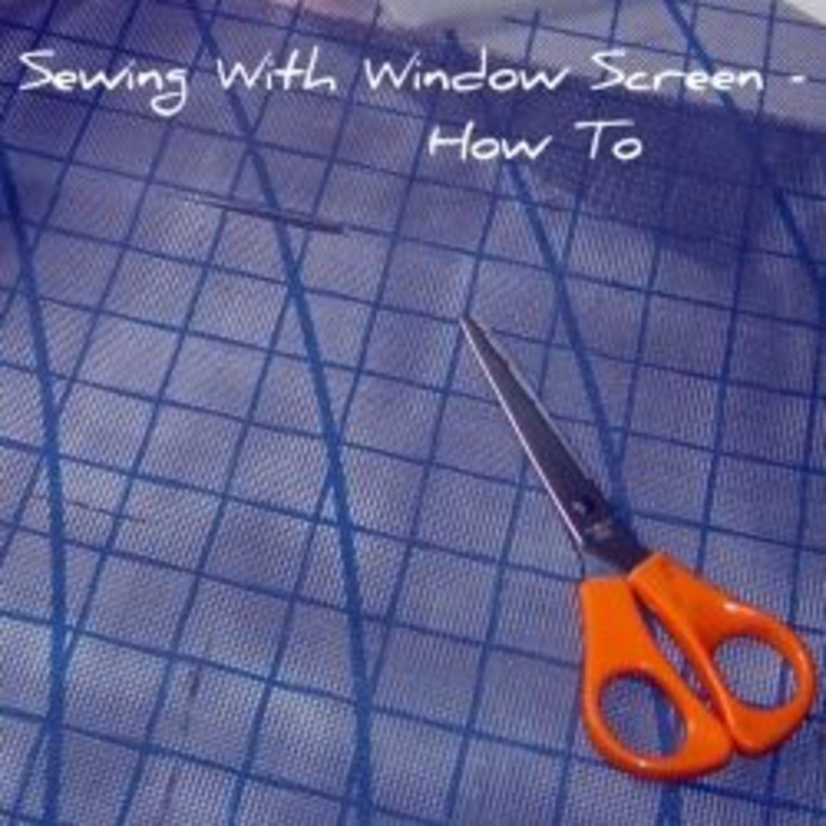 Sewing With Window Screen - How To