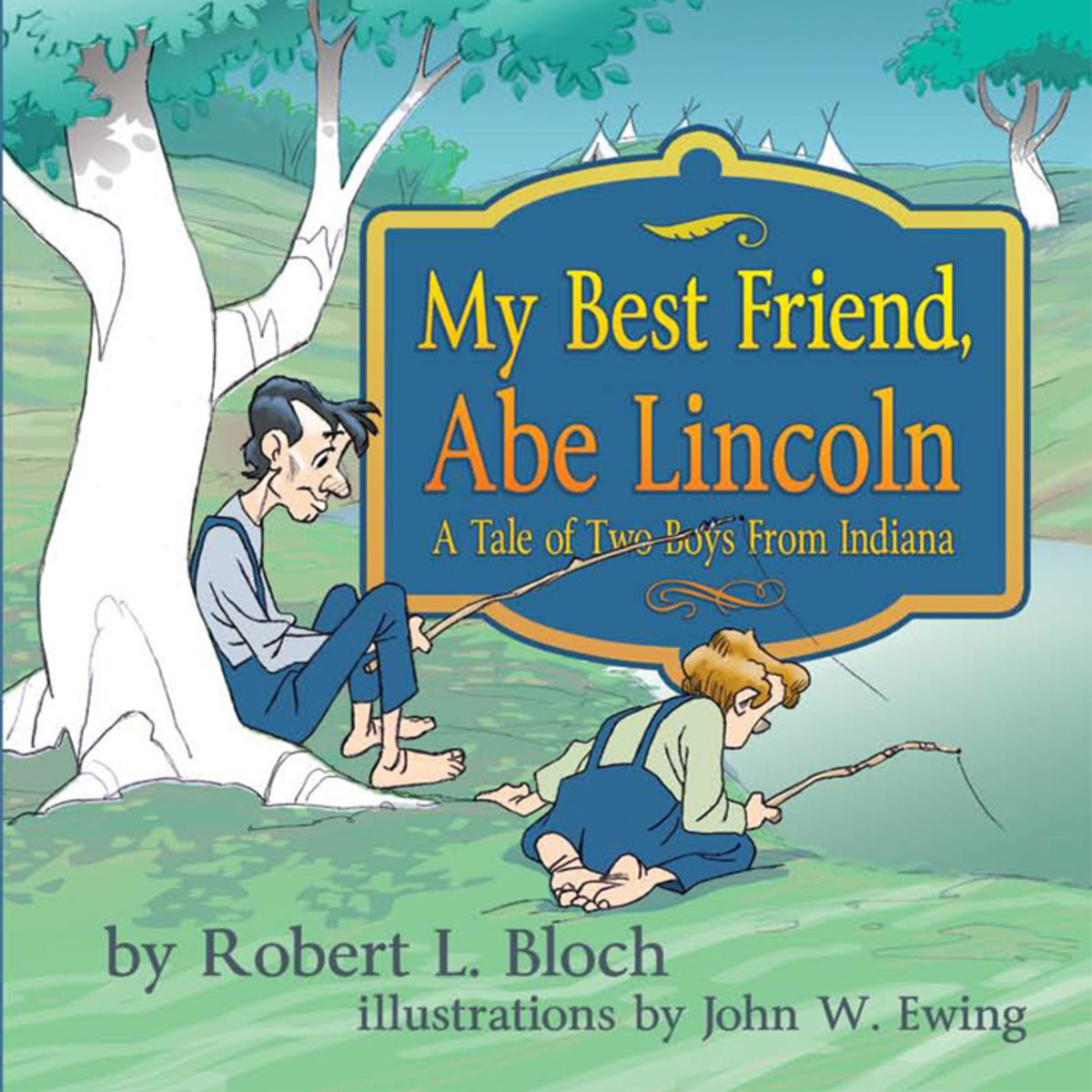 My Best Friend Abe Lincoln: A Tale of Two Boys From Indiana by Robert L. Bloch - Image is from http://www.3garnets2sapphires.com/