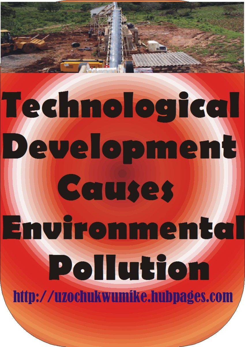 Technological development has resulted to environmental pollution. This includes land, air and water pollution.