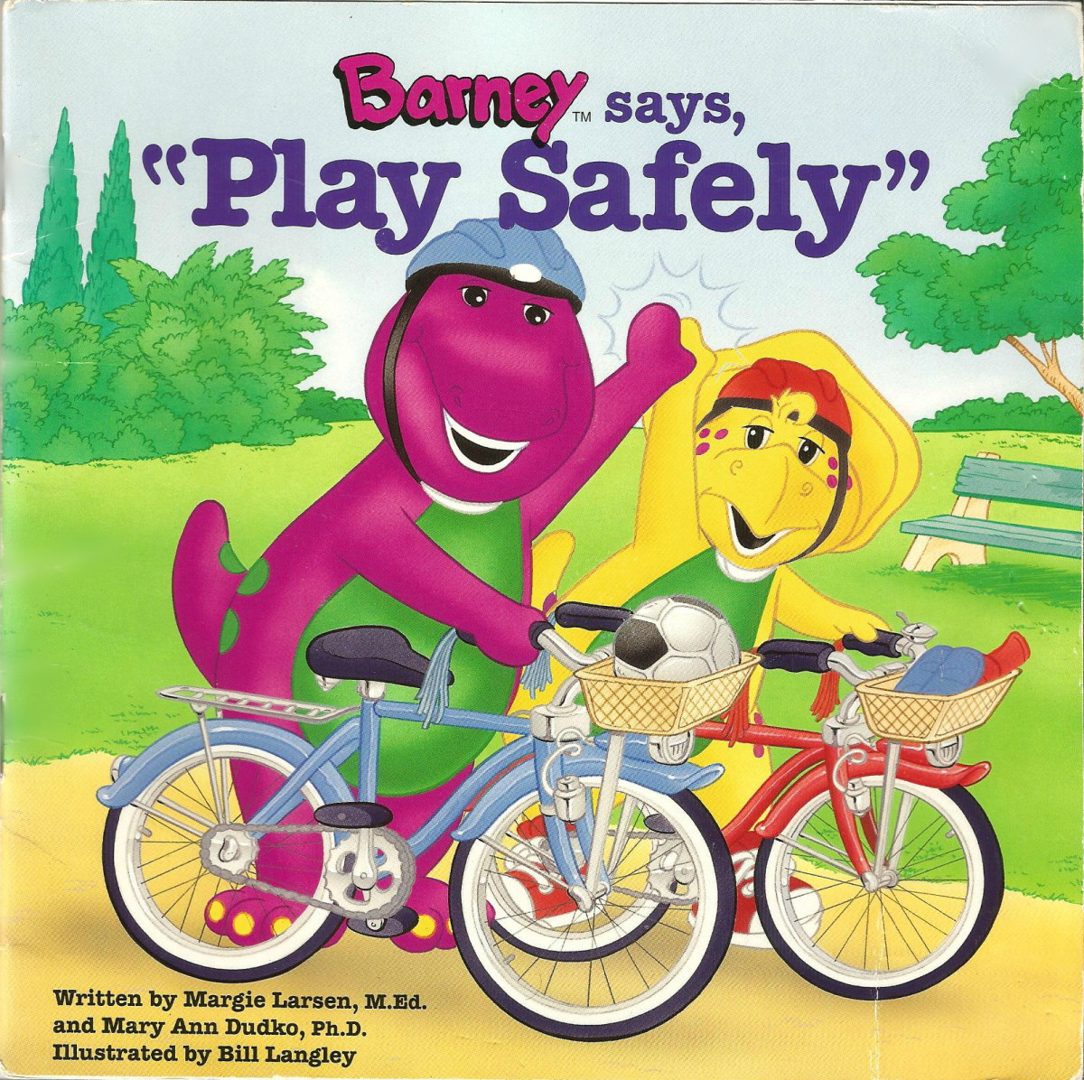 Published in 1996 by Barney Publishing a division the the Lyon Group. This book was written by Margie Larsen, M.Ed. and Marry Ann Dudko, Ph.D. and illustrated by Bill Langley.
