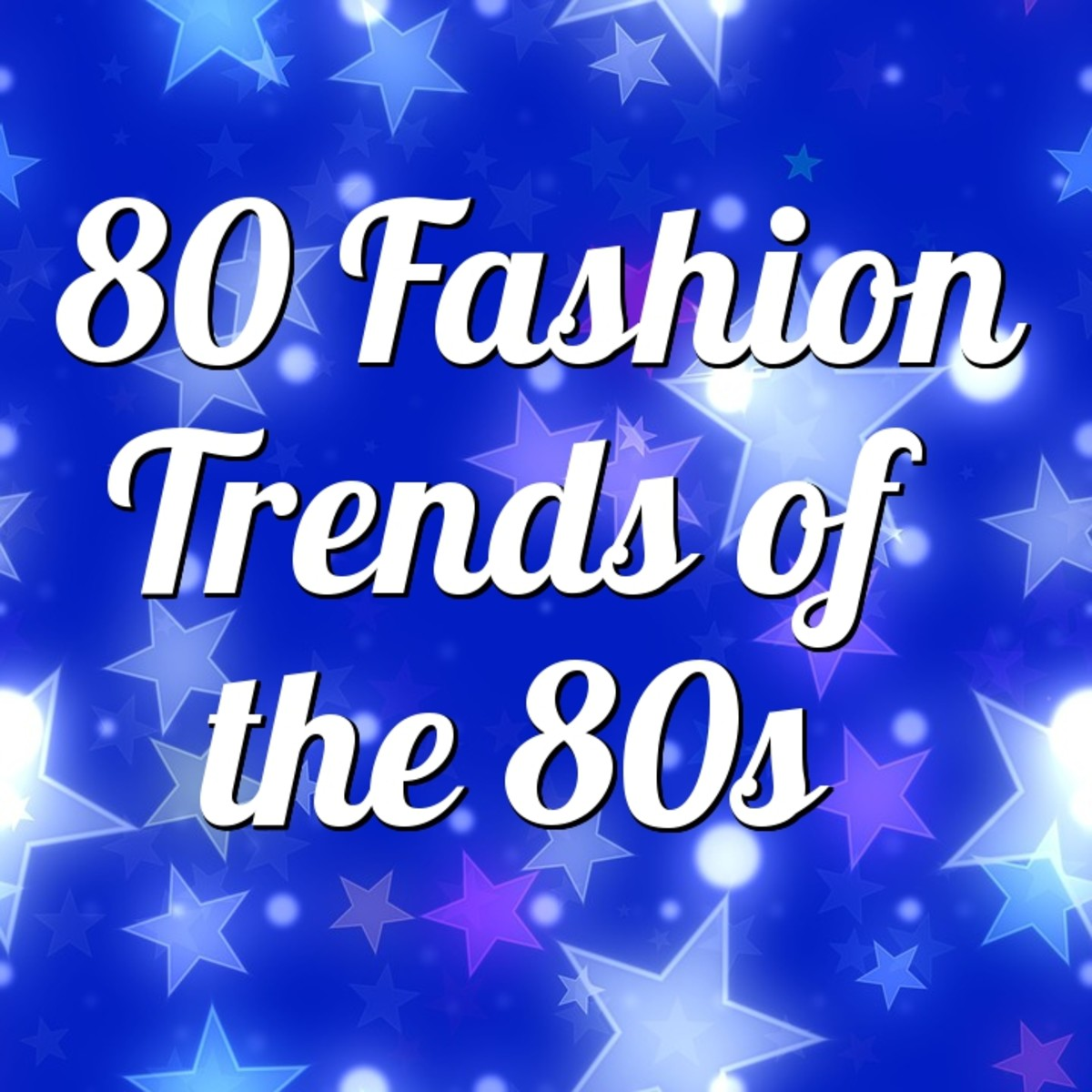 80 Fashion Trends of the 80s