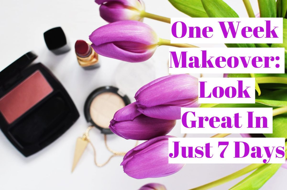 One Week Makeover: Look Great in Just 7 Days