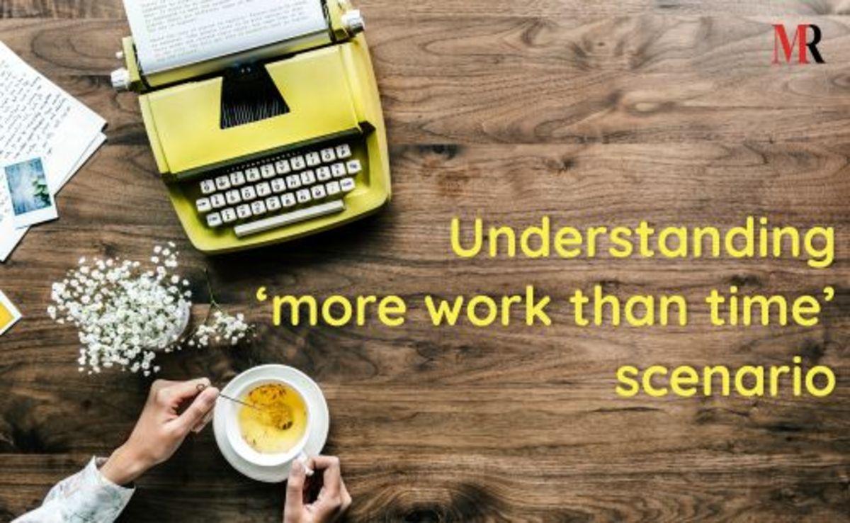 Understanding 'more work than time' scenario
