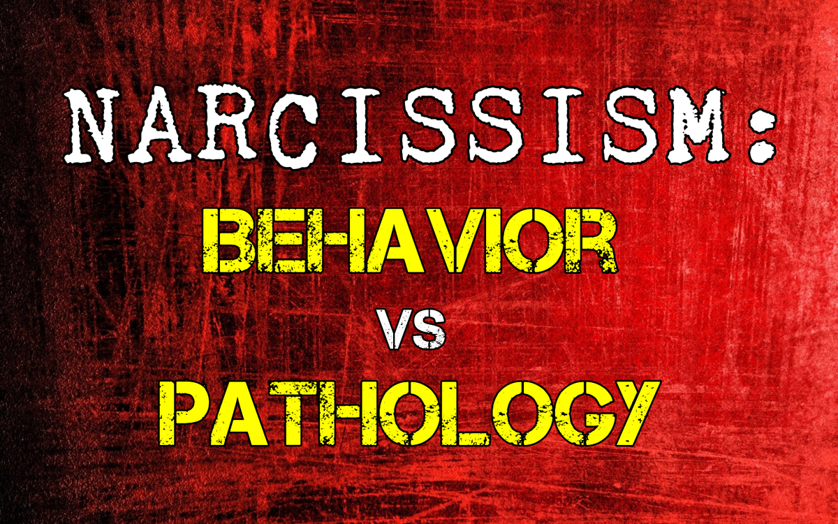 Narcissism: Behavior vs. Pathology