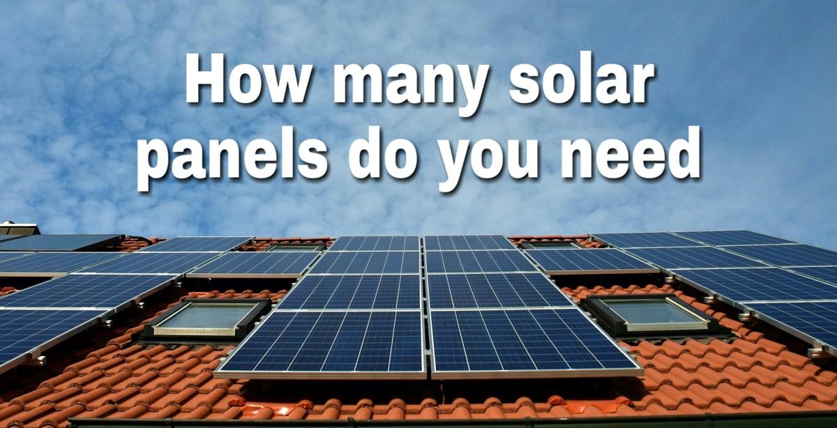 How Many Solar Panels Do I Need?