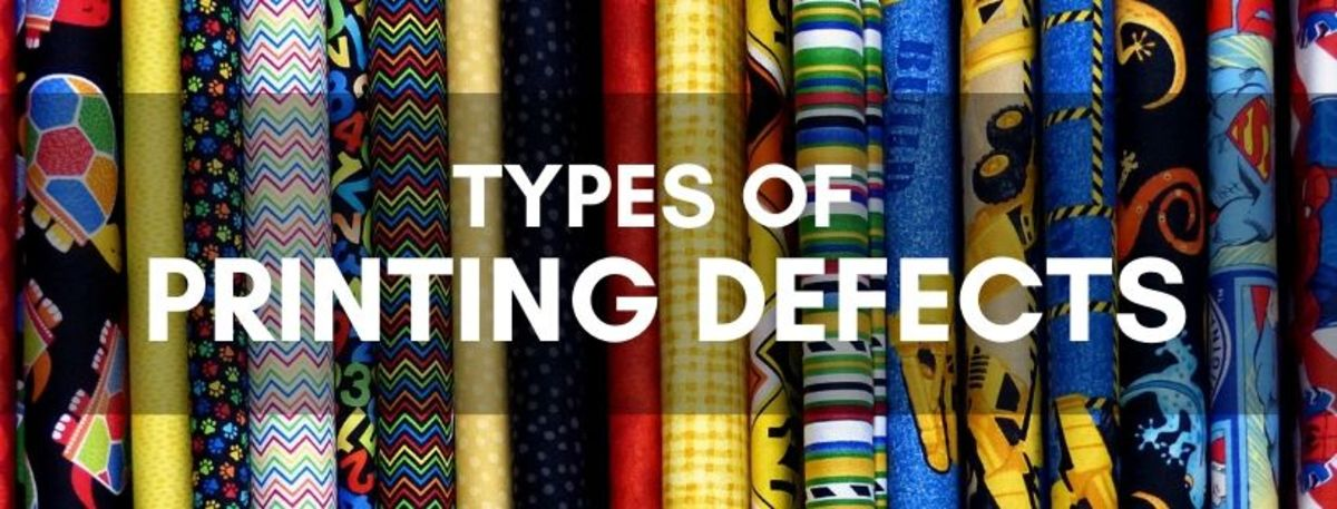 Types of Printing Defects in Textiles And Fabrics
