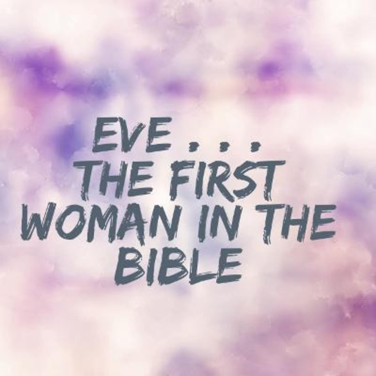 All About Eve: The First Woman in the Bible