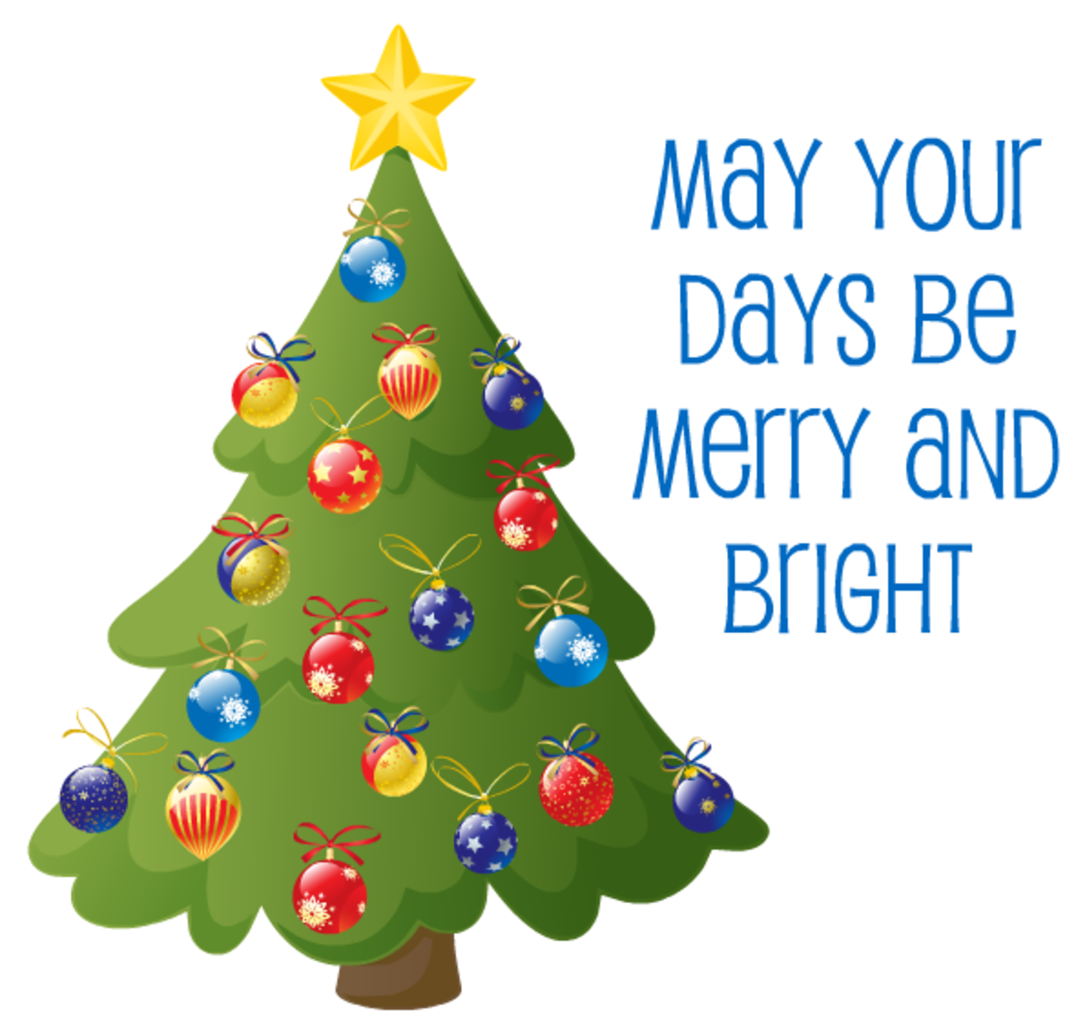 "Christmas tree with the words ""May your days be merry and bright."""