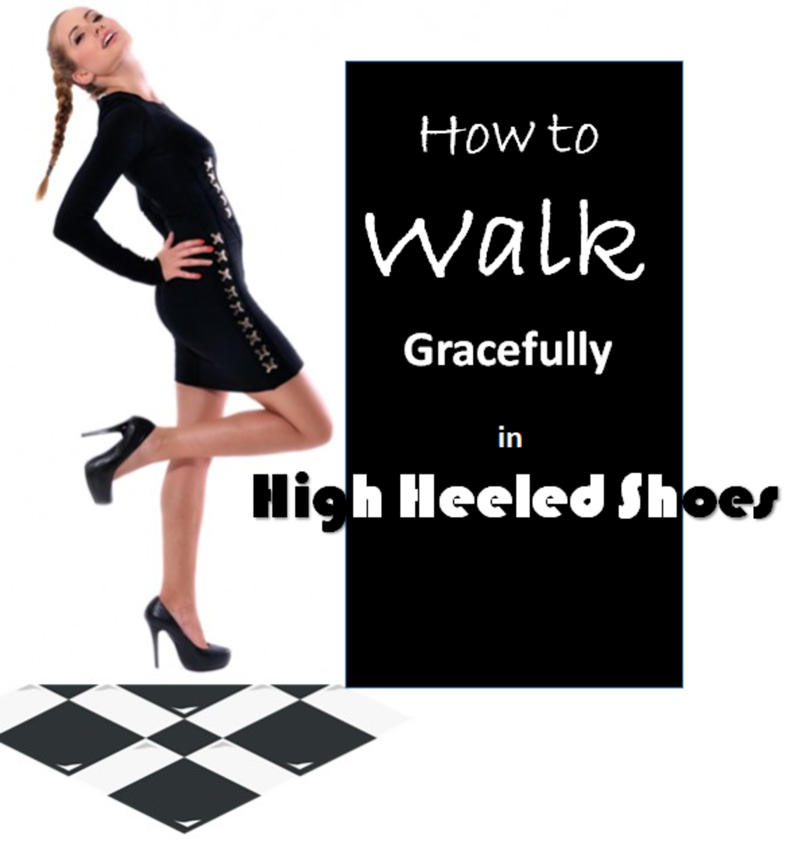 How to Walk Gracefully in High Heeled Shoes