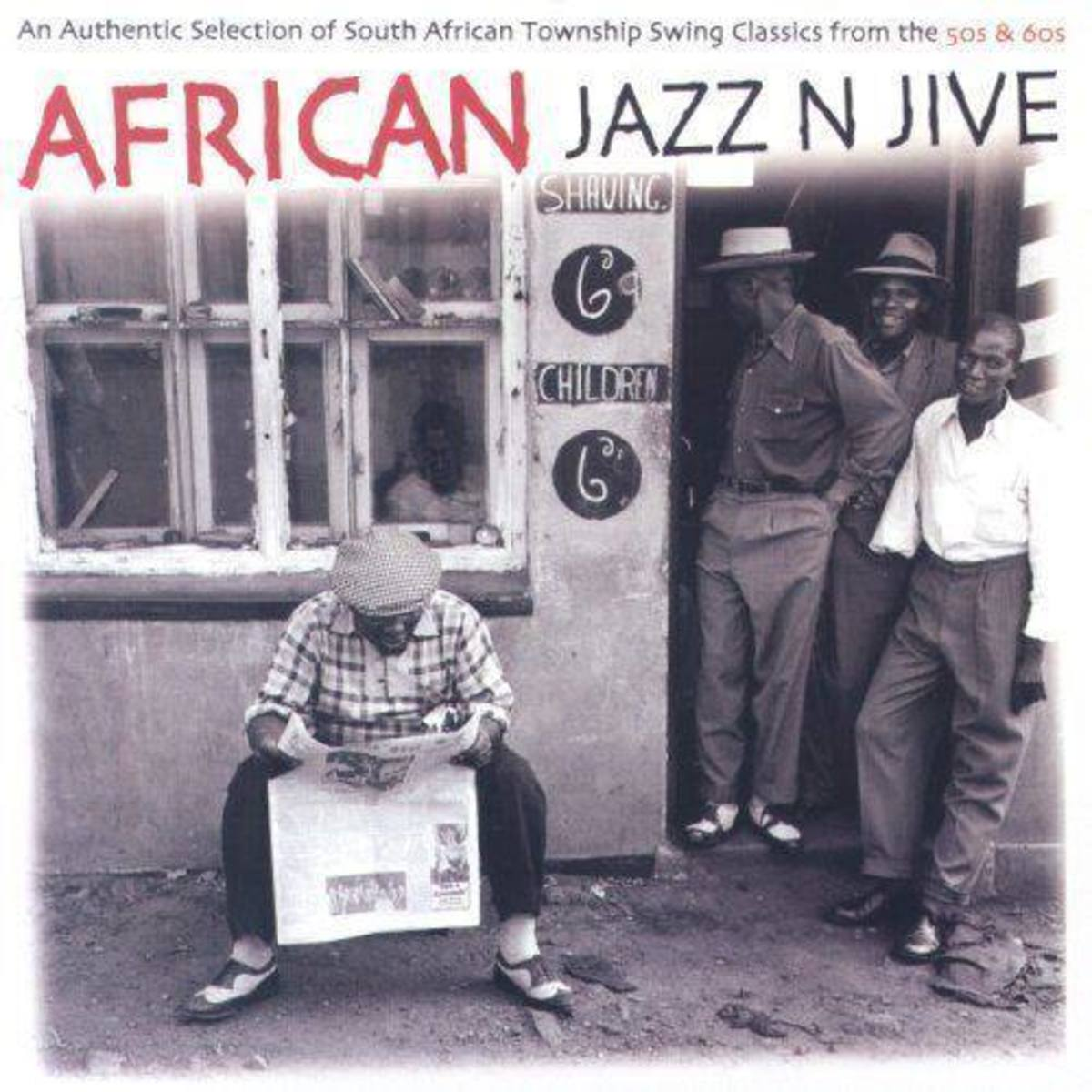 African Jazz n Jive: An Authentic Selection of South African Township Swing Classics from the 50s & 60s