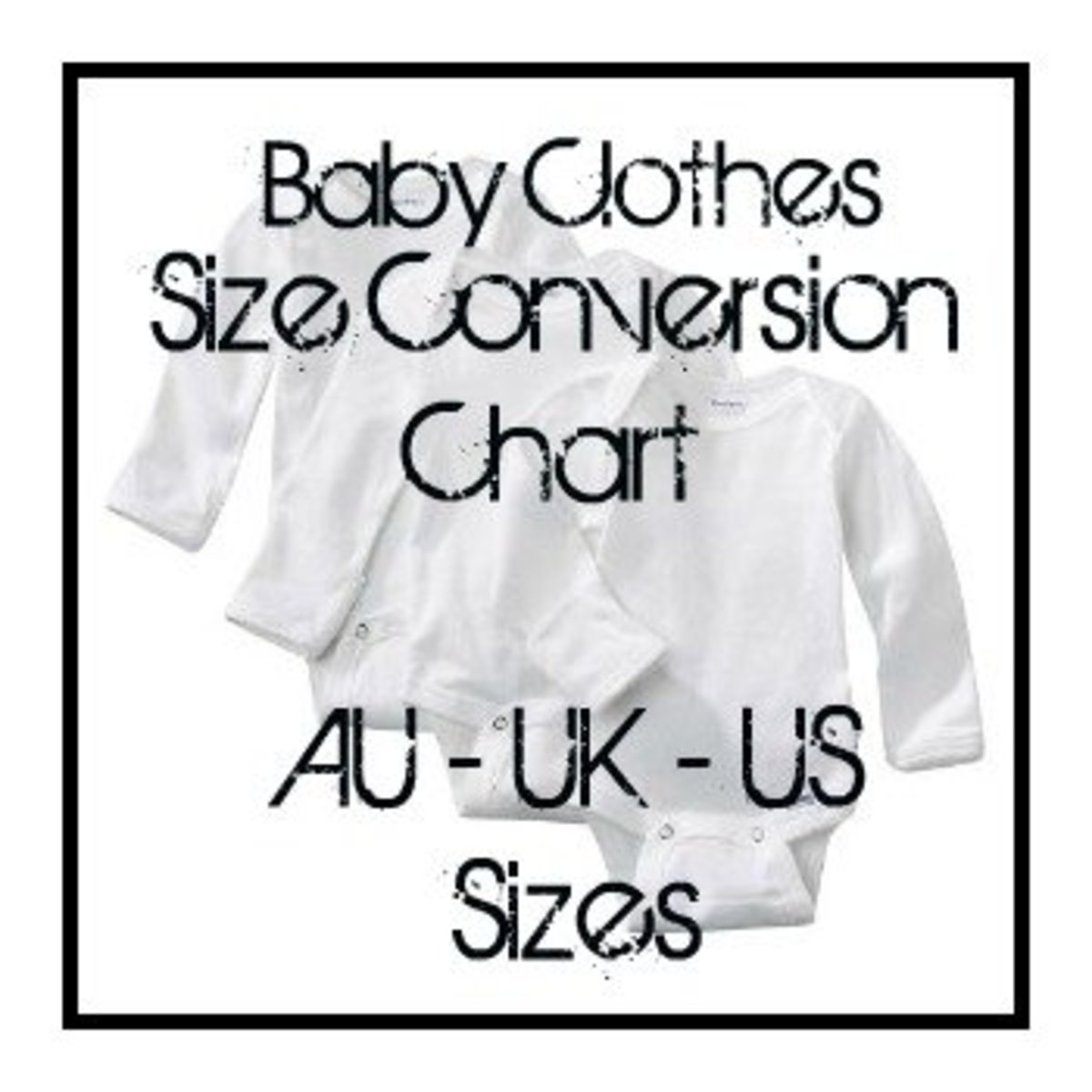 Convert Baby Clothes Size Chart: American, Australian & Europe