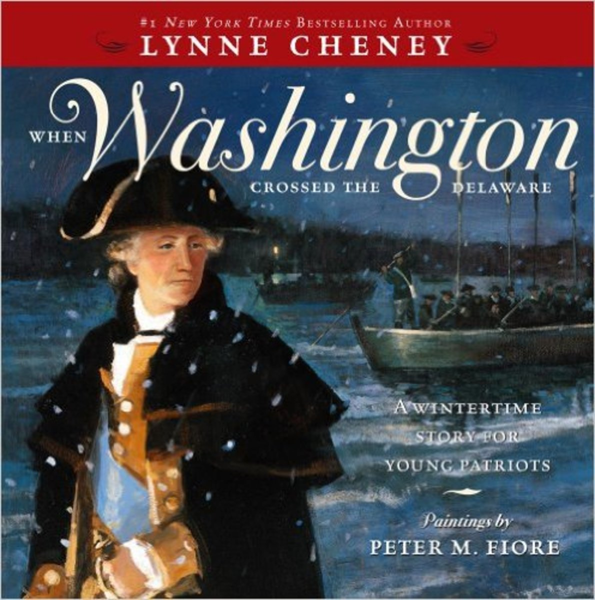 When Washington Crossed the Delaware: A Wintertime Story for Young Patriots by Lynne Cheney