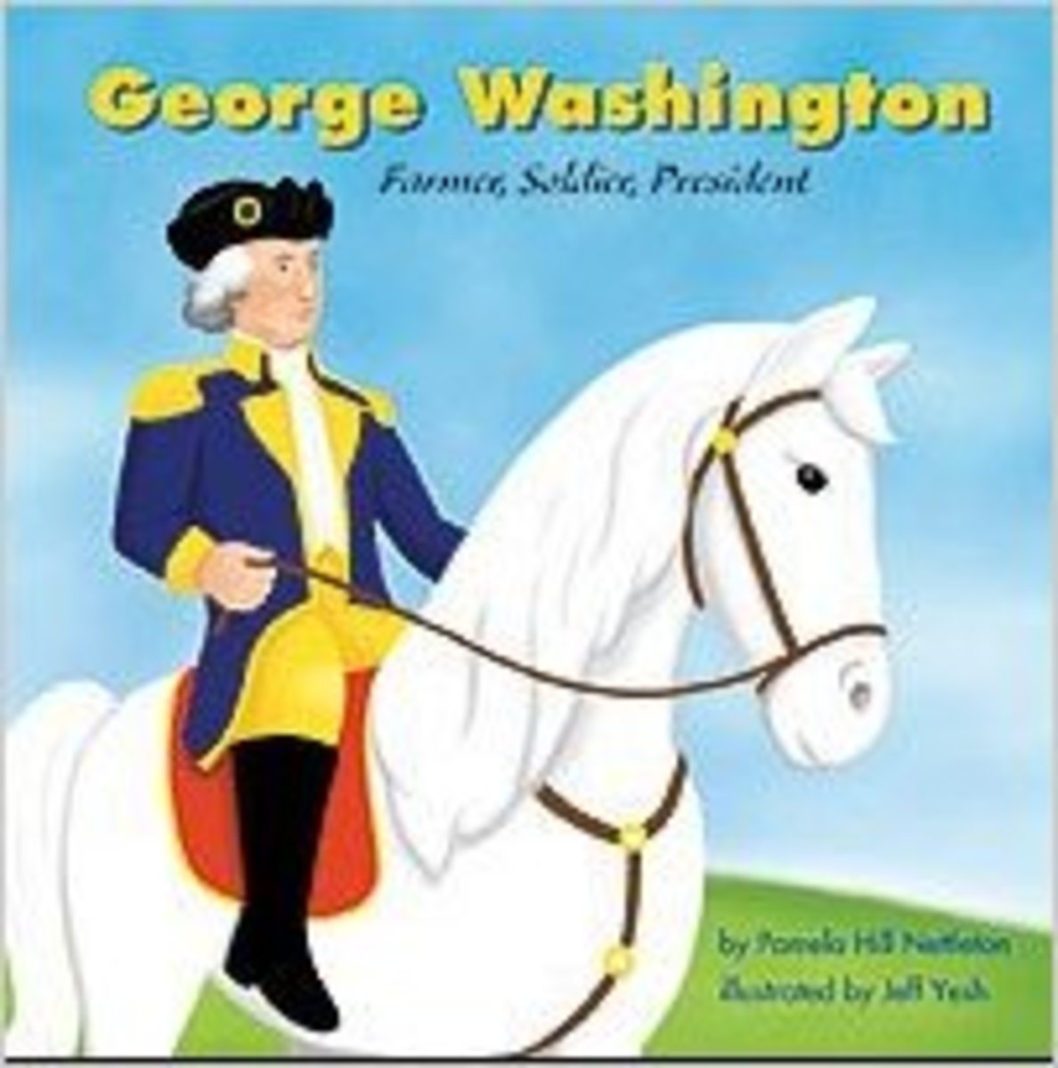 George Washington: Farmer, Soldier, President by Pamela Hill Nettleton